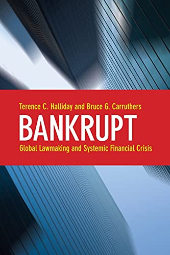 9780804760751: Bankrupt: Global Lawmaking and Systemic Financial Crisis