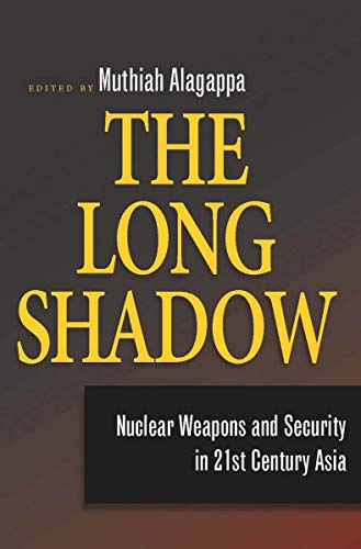 9780804760867: The Long Shadow: Nuclear Weapons and Security in 21st Century Asia