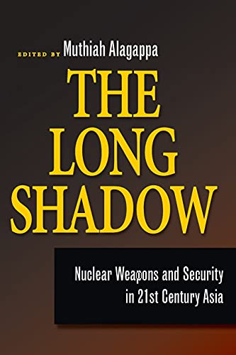 9780804760874: The Long Shadow: Nuclear Weapons and Security in 21st Century Asia