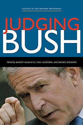 Judging Bush (Studies in the Modern Presidency): Maranto, Robert [Editor];