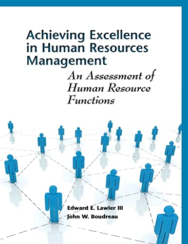 Achieving Excellence in Human Resources Management: An: Lawler III, Edward,