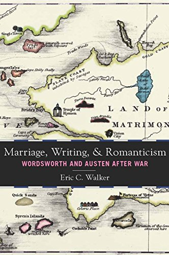 Marriage, Writing, and Romanticism : Wordsworth and Austen After War : (): Walker, Eric C.