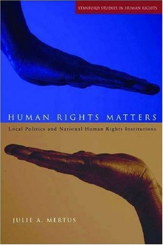 Human Rights Matters: Local Politics and National Human Rights Institutions (Stanford Studies in ...
