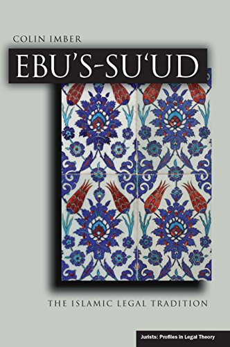 9780804760997: Ebu's-su'ud: The Islamic Legal Tradition (Jurists: Profiles in Legal Theory)