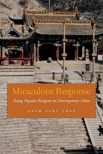 9780804761000: Miraculous Response: Doing Popular Religion in Contemporary China