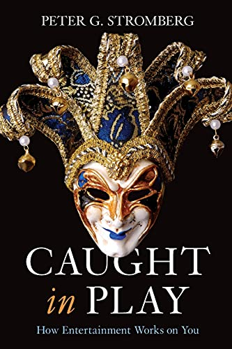 9780804761116: Caught in Play: How Entertainment Works on You