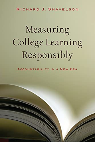 9780804761215: Measuring College Learning Responsibly: Accountability in a New Era