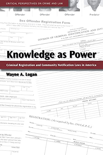 9780804761369: Knowledge as Power: Criminal Registration and Community Notification Laws in America (Critical Perspectives on Crime and Law)