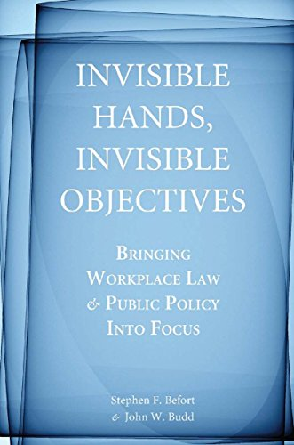 9780804761536: Invisible Hands, Invisible Objectives: Bringing Workplace Law and Public Policy Into Focus (Stanford Economics & Finance)