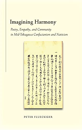 9780804761574: Imagining Harmony: Poetry, Empathy, and Community in Mid-Tokugawa Confucianism and Nativism