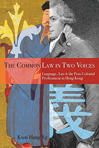 9780804761659: The Common Law in Two Voices: Language, Law, and the Postcolonial Dilemma in Hong Kong
