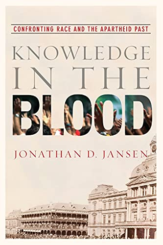 9780804761956: Knowledge in the Blood: Confronting Race and the Apartheid Past