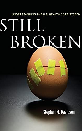9780804761963: Still Broken: Understanding the U.S. Health Care System