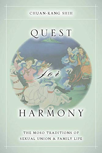 9780804761994: Quest for Harmony: The Moso Traditions of Sexual Union and Family Life.
