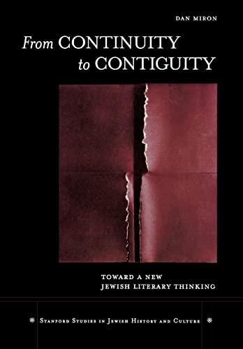 From Continuity to Contiguity: Toward a New Jewish Literary Thinking (Hardback): Dan Miron