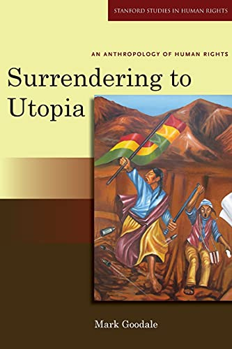 9780804762137: Surrendering to Utopia: An Anthropology of Human Rights