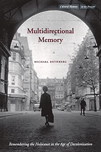 9780804762182: Multidirectional Memory: Remembering the Holocaust in the Age of Decolonization