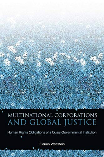 9780804762403: Multinational Corporations and Global Justice: Human Rights Obligations of a Quasi-Governmental Institution