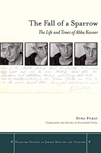 9780804762489: The Fall of a Sparrow: The Life and Times of Abba Kovner (Stanford Studies in Jewish History and Culture)