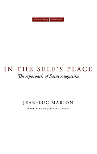9780804762908: In the Self's Place: The Approach of Saint Augustine (Cultural Memory in the Present)