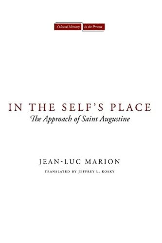 9780804762915: In the Self's Place: The Approach of Saint Augustine (Cultural Memory in the Present)