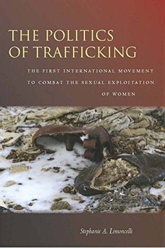 9780804762946: The Politics of Trafficking: The First International Movement to Combat the Sexual Exploitation of Women