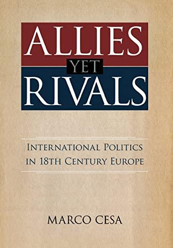 9780804762953: Allies yet Rivals: International Politics in 18th Century Europe