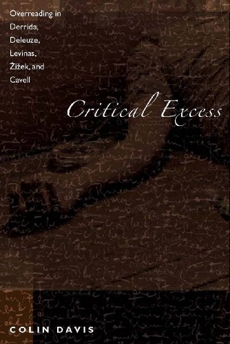 9780804763066: Critical Excess: Overreading in Derrida, Deleuze, Levinas, Žižek and Cavell