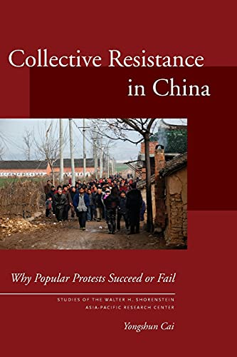 9780804763400: Collective Resistance in China: Why Popular Protests Succeed or Fail (Studies of the Walter H. Shorenstein Asia-Pacific Research Center)