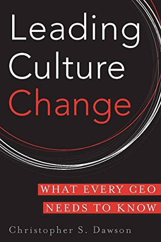 9780804763424: Leading Culture Change: What Every CEO Needs to Know