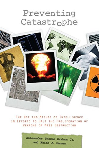 9780804763608: Preventing Catastrophe: The Use and Misuse of Intelligence in Efforts to Halt the Proliferation of Weapons of Mass Destruction