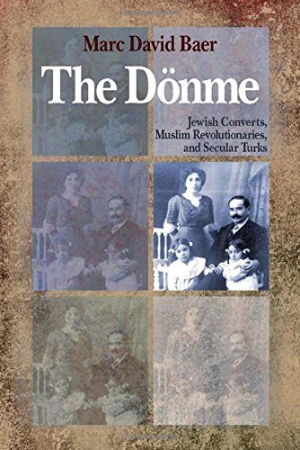 9780804768672: The Dönme: Jewish Converts, Muslim Revolutionaries, and Secular Turks