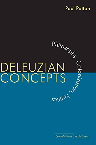 Deleuzian Concepts: Philosophy, Colonization, Politics (Cultural Memory in the Present): Patton, ...