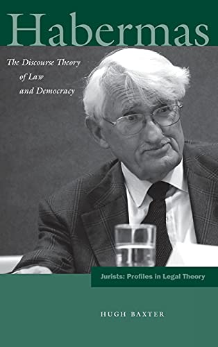 Habermas: The Discourse Theory of Law and Democracy (Jurists: Profiles in Legal Theory): Baxter, ...