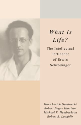 9780804769167: What Is Life?: The Intellectual Pertinence of Erwin Schrödinger