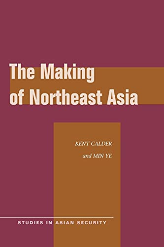 9780804769228: The Making of Northeast Asia (Studies in Asian Security)