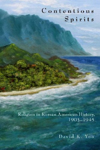 9780804769280: Contentious Spirits: Religion in Korean American History, 1903-1945 (Asian America)