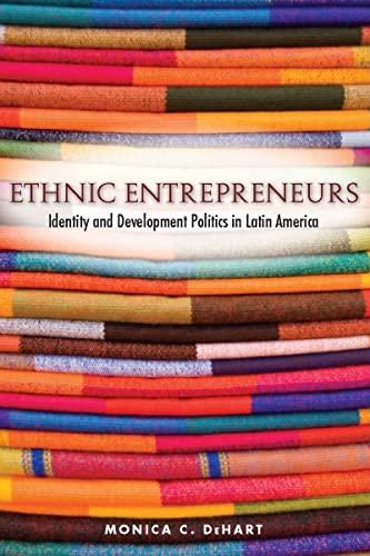 9780804769334: Ethnic Entrepreneurs: Identity and Development Politics in Latin America