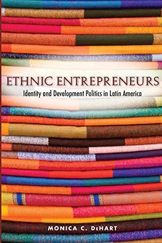 9780804769341: Ethnic Entrepreneurs: Identity and Development Politics in Latin America