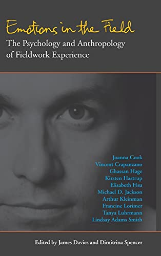 9780804769396: Emotions in the Field: The Psychology and Anthropology of Fieldwork Experience