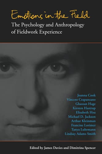 9780804769402: Emotions in the Field: The Psychology and Anthropology of Fieldwork Experience