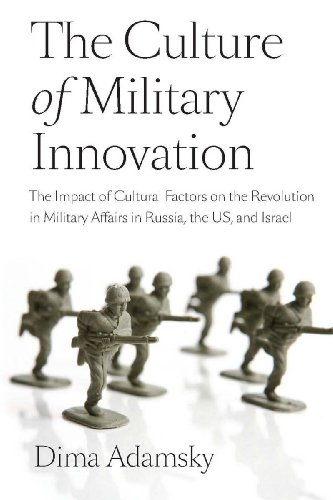 The Culture of Military Innovation: The Impact of Cultural Factors on the Revolution in Military ...