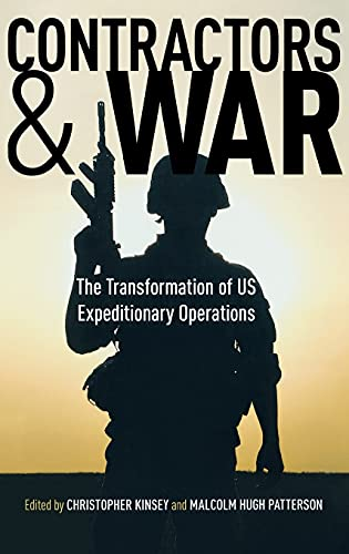 9780804769907: Contractors and War: The Transformation of United States' Expeditionary Operations (Stanford Security Studies)
