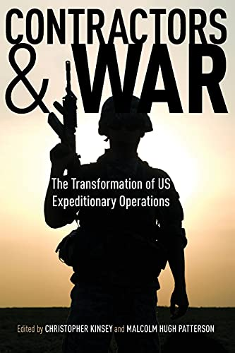 9780804769914: Contractors and War: The Transformation of United States' Expeditionary Operations (Stanford Security Studies)