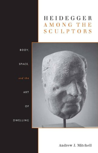 9780804770224: Heidegger Among the Sculptors: Body, Space, and the Art of Dwelling