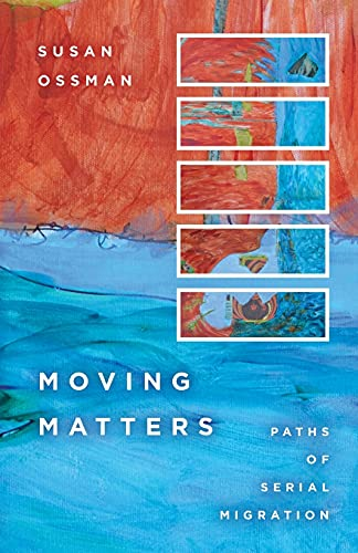 9780804770293: Moving Matters: Paths of Serial Migration