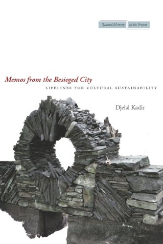 9780804770491: Memos from the Besieged City: Lifelines for Cultural Sustainability (Cultural Memory in the Present)