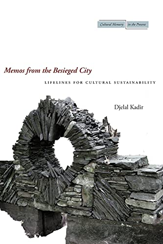 9780804770507: Memos from the Besieged City: Lifelines for Cultural Sustainability (Cultural Memory in the Present)