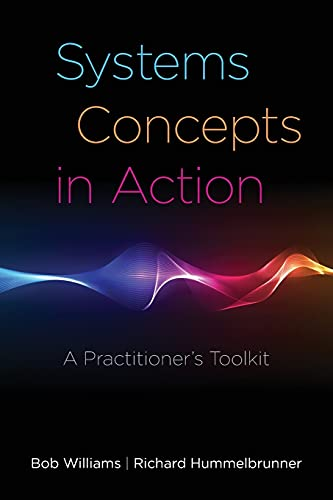 Systems Concepts in Action: A Practitioner's Toolkit (0804770638) by Bob Williams; Richard Hummelbrunner