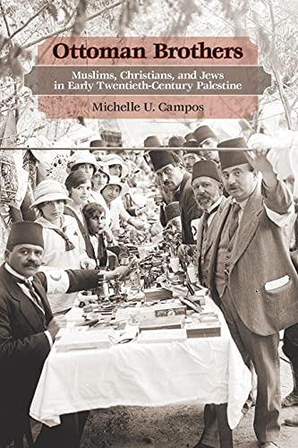 9780804770682: Ottoman Brothers: Muslims, Christians, and Jews in Early Twentieth-Century Palestine